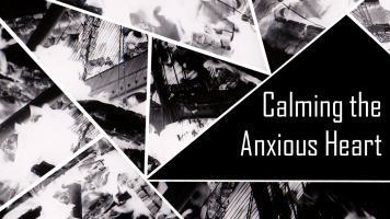 sermon slide - calming the anxious heart